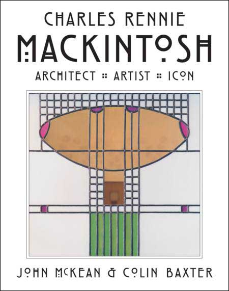 Charles Rennie Mackintosh architect and artist and icon